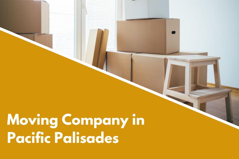 moving company Pacific Palisades
